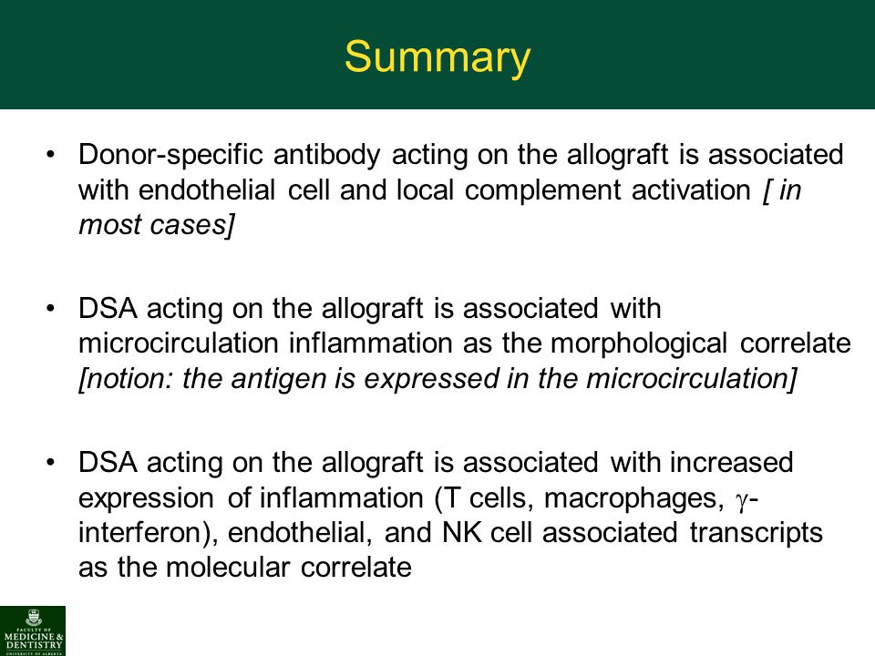 Summary Donor-specific antibody acting on the allograft is associated with endothelial cell and local complement activation [ in most cases]